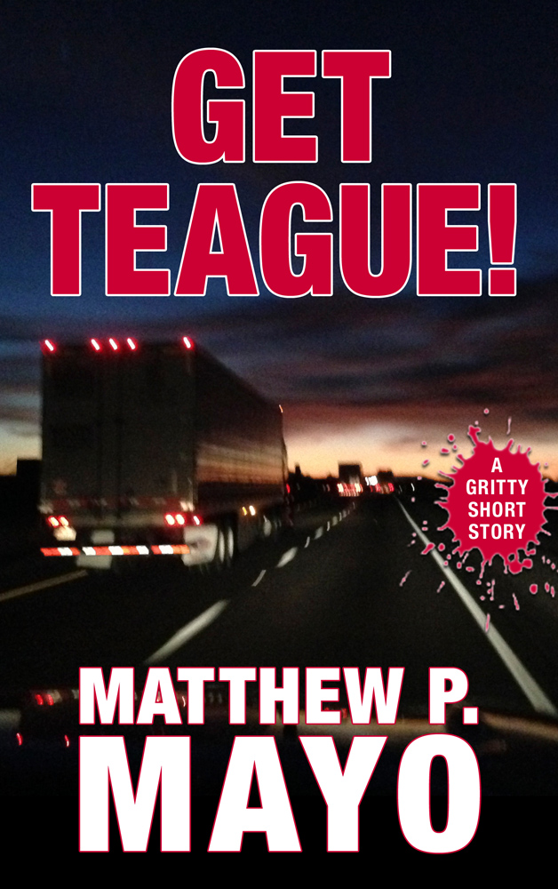 Get Teague! A Gritty Press Short Story … of Redneck Revenge