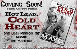 Coming Soon from Gritty Press: Hot Lead, Cold-Heart