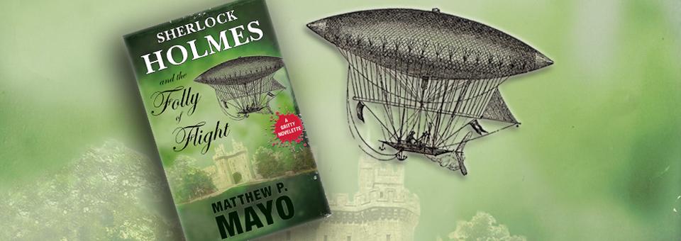 Available Now: SHERLOCK HOLMES & THE FOLLY OF FLIGHT